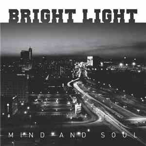 Bright Light  - Mind And Soul download free