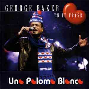 George Baker - Una Paloma Blanca (Yn It Frysk) download free