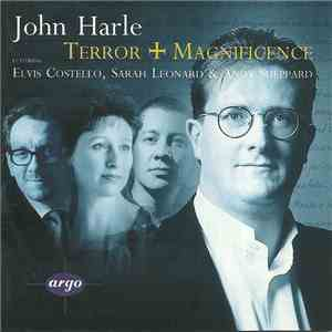 John Harle Featuring Elvis Costello, Sarah Leonard & Andy Sheppard - Terror And Magnificence download free