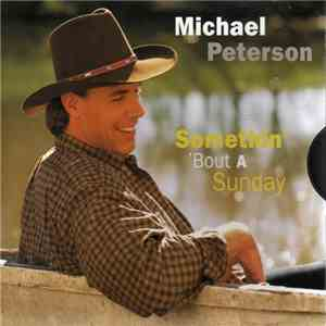 Michael Peterson - Somethin' 'Bout A Sunday download free
