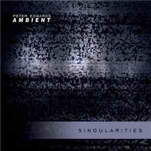 Peter Edwards Ambient - Singularities download free
